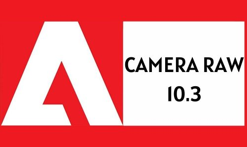 Download Adobe Camera Raw 10.3 Full Miễn Phí