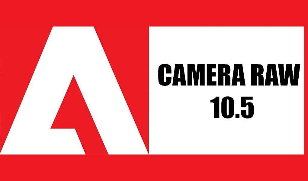 Camera Raw 10.5