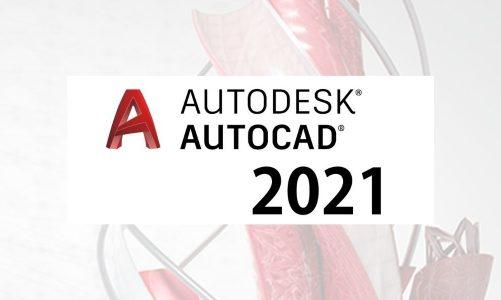 Download Autocad 2021 Full Crack 32/64bit Mới Nhất + Hướng Dẫn Cài Đặt